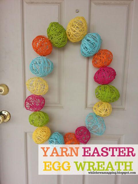 Yarn Easter Egg Wreath.  #easter #easteregg #yarn #craft #wreath #whilehewasnapping