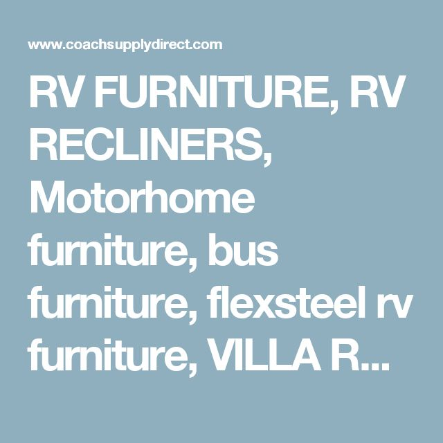RV FURNITURE, RV RECLINERS, Motorhome furniture, bus furniture, flexsteel rv furniture, VILLA RV RECLINERS, FLEXSTEEL RV RECLINERS