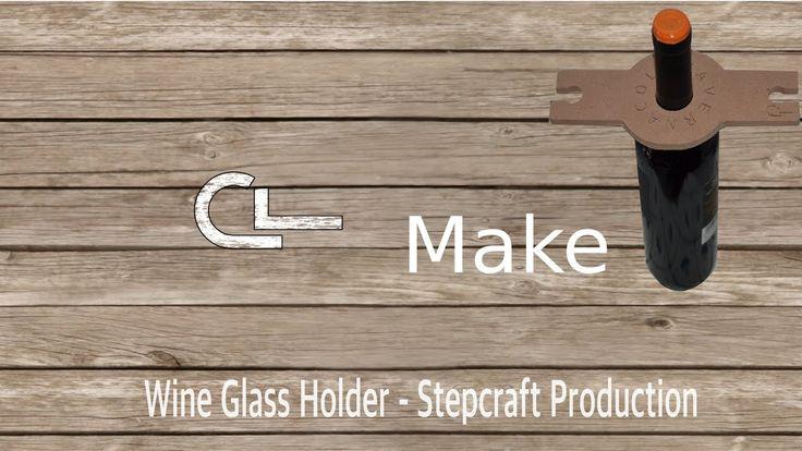 CL Make - Produzione portabicchieri da vino - Stepcraft Timelapse
