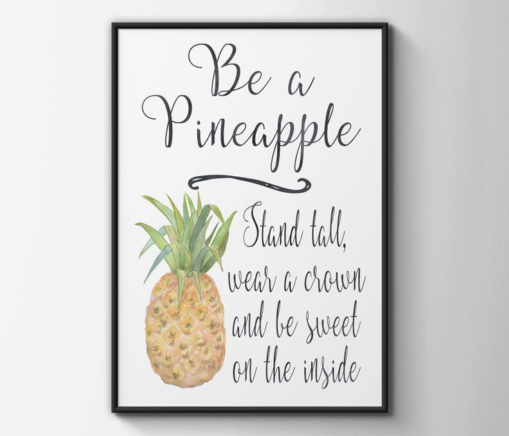 Be a pineapple print - pineapple print - pineapple art - inspirational quote print - pineapple quote poster by BeauTypographie on Etsy https://www.etsy.com/listing/266082796/be-a-pineapple-print-pineapple-print