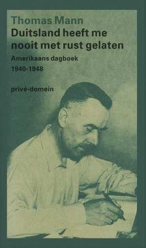 In 1995 verscheen in Prive Domein een selectie uit de dagboeken van zijn Amerikaanse jaren: Thomas Mann, Duitsland heeft me nooit met rust gelaten.