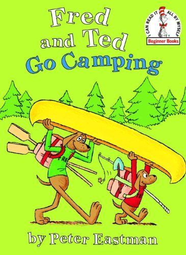 Fred and Ted Go Camping (Beginner Books(R)) by Peter Eastman, http://www.amazon.com/dp/0375829652/ref=cm_sw_r_pi_dp_C7h6rb0GYB3SY