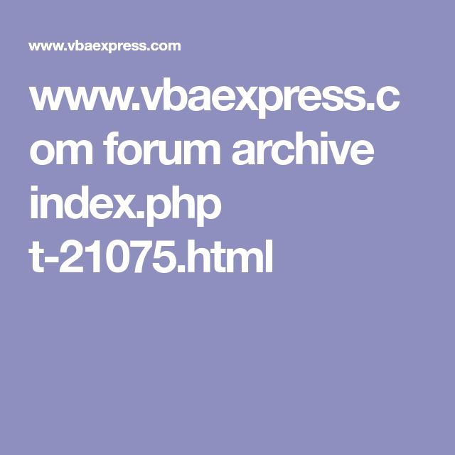 www.vbaexpress.com forum archive index.php t-21075.html