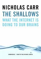 The Shallows: What the Internet is Doing to Our Brains by Nicholas Carr Review at: http://cdnbookworm.blogspot.ca/2013/05/the-shallows.html