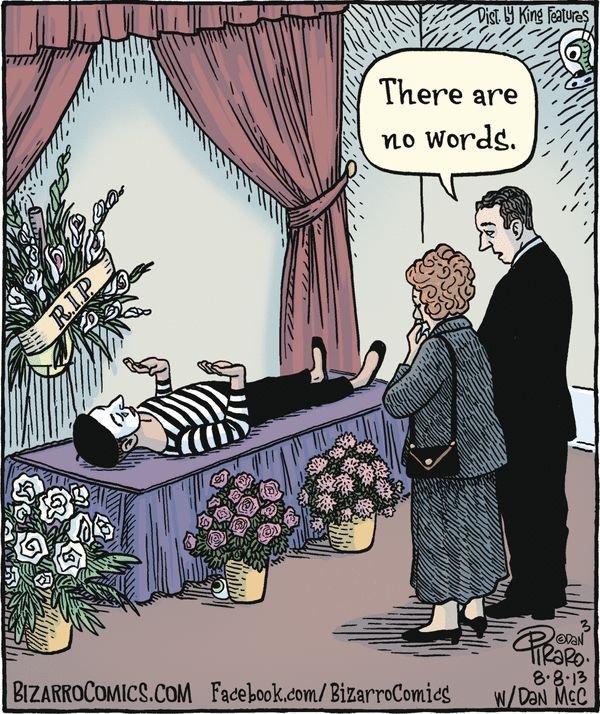 muse funeral, there are no words  Via http://www.arcamax.com/thefunnies/bizarro/ bizarre Comics com Facebook Bizarro Comics