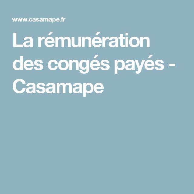 La rémunération des congés payés - Casamape