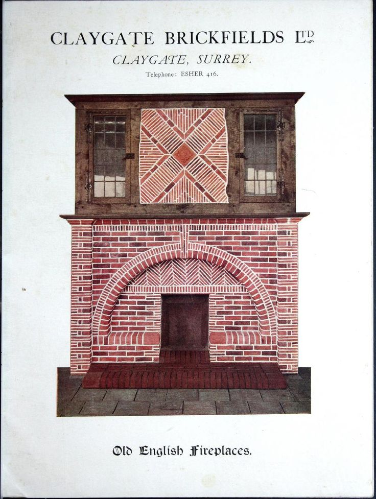 Old English Fireplaces, 1927. Claygate Brickfields, Ltd.  From the Association for Preservation Technology (APT) - Building Technology Heritage Library, an online archive of period architectural trade catalogs. Select an era or material and become an architectural time traveler.
