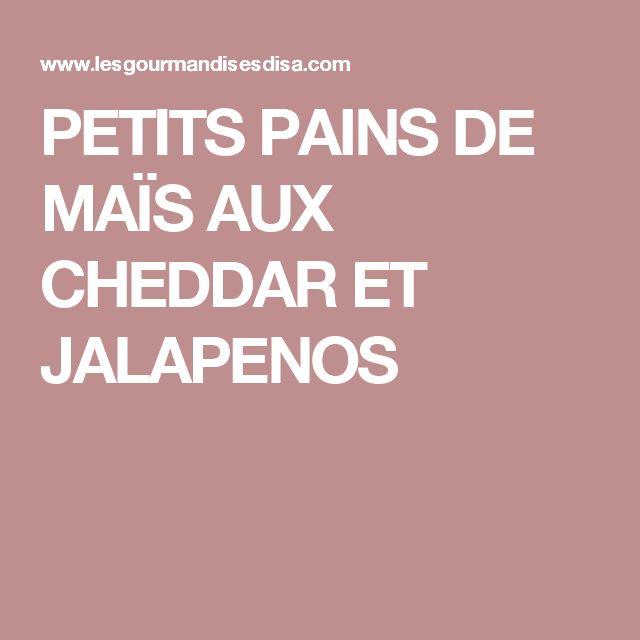 PETITS PAINS DE MAÏS AUX CHEDDAR ET JALAPENOS