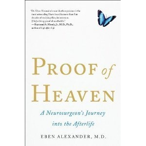 Proof of Heaven A Neurosurgeon's Journey Into The Afterlife Paperback