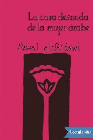 Nawal El Saadawi es la principal feminista árabe y la primera en denunciar en sus libros la castración de las mujeres. A pesar del tiempo transcurrido desde la primera redacción de este libro, la situación de la mujer árabe sigue siendo desfavorabl...