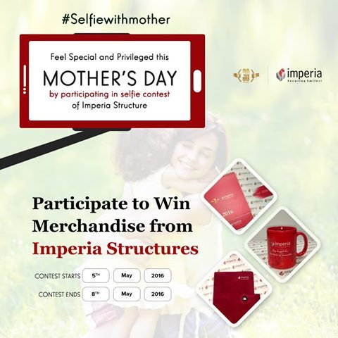 Feel Special and Privileged this Mother's Day by participating in #selfiewithmother #contest of Imperia Structure from 5th May to 8th May. see more : https://goo.gl/cZBlFZ #ImperiaStructures