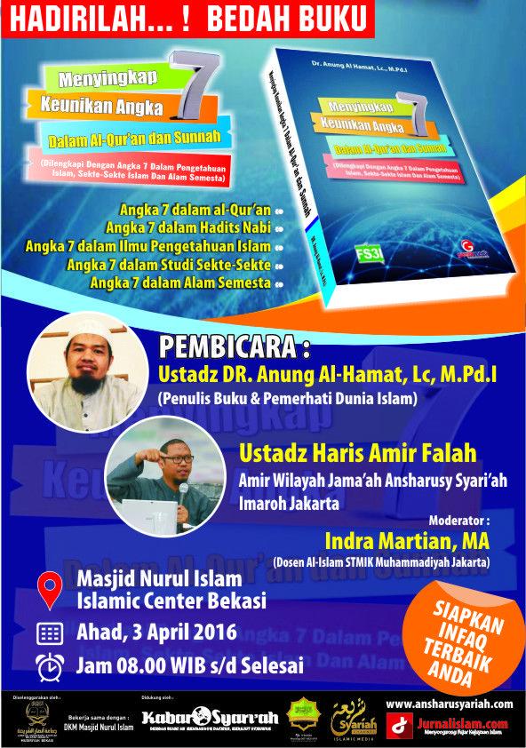 """KIBLAT.NET – Hadiri dan Ikuti! Bedah buku """"Mengungkap Keunikan Angka 7 dalam Al-Qur'an dan Hadits"""" Pembicara : 1. Ustdz Dr. Anung Al Hamat, Lc, M.Pd.I (Penulis Buku & Pemerhati Dunia Islam) 2. Ustadz Haris Amir Fallah (Amir Wilayah Jama'ah Ansharusy Syariah Jakarta) Moderator : Ustadz Indra Martian, MA (Dosen Al Islam STMIK Muhammadiyah Jakarta) Hari/Tanggal …"""
