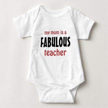 My Mom is a Fabulous Teacher Baby Bodysuit - tap, personalize, buy right now!