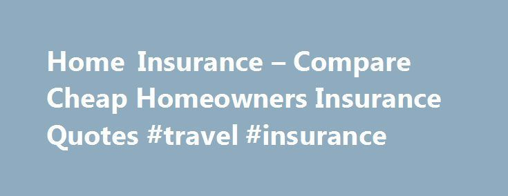 Cheap Home Owners Insurance Homeowners Insurance In New