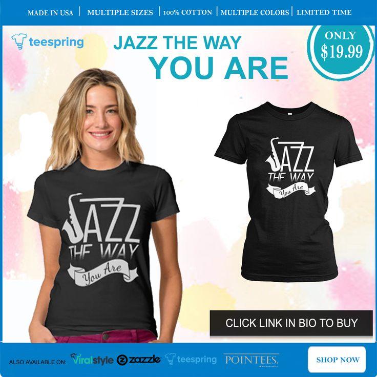 JAZZ SHIRT Get it here: https://teespring.com/jazz-the-way-you-are #jazz #jazzfest #jazzy #jazzfunk #jazzbass #jazzmusic #jazznight #jazzclub #jazzfestival #jazzlover #jazzconcert #jazzitup #jazzclass #jazznation #jazztime #nolajazz #nolajazzfest #nolajazzfestival #nolajazzfest2016