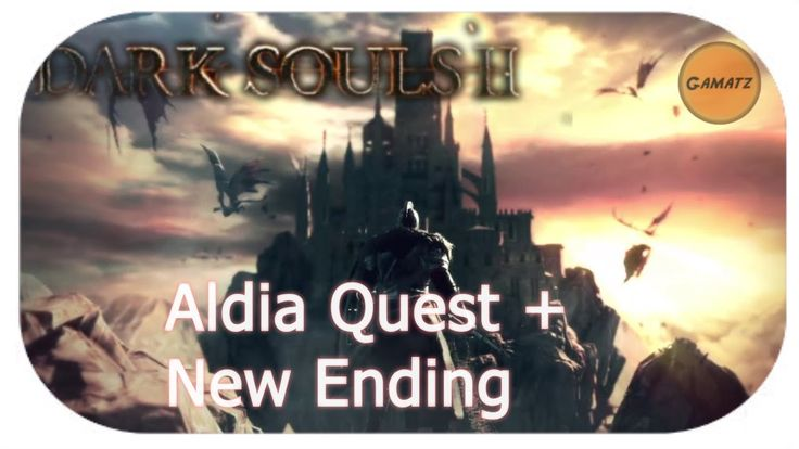 Dark Souls 2 - Aldia, Scholar of the First Sin Gameplay | Quest + New (Dark) Ending