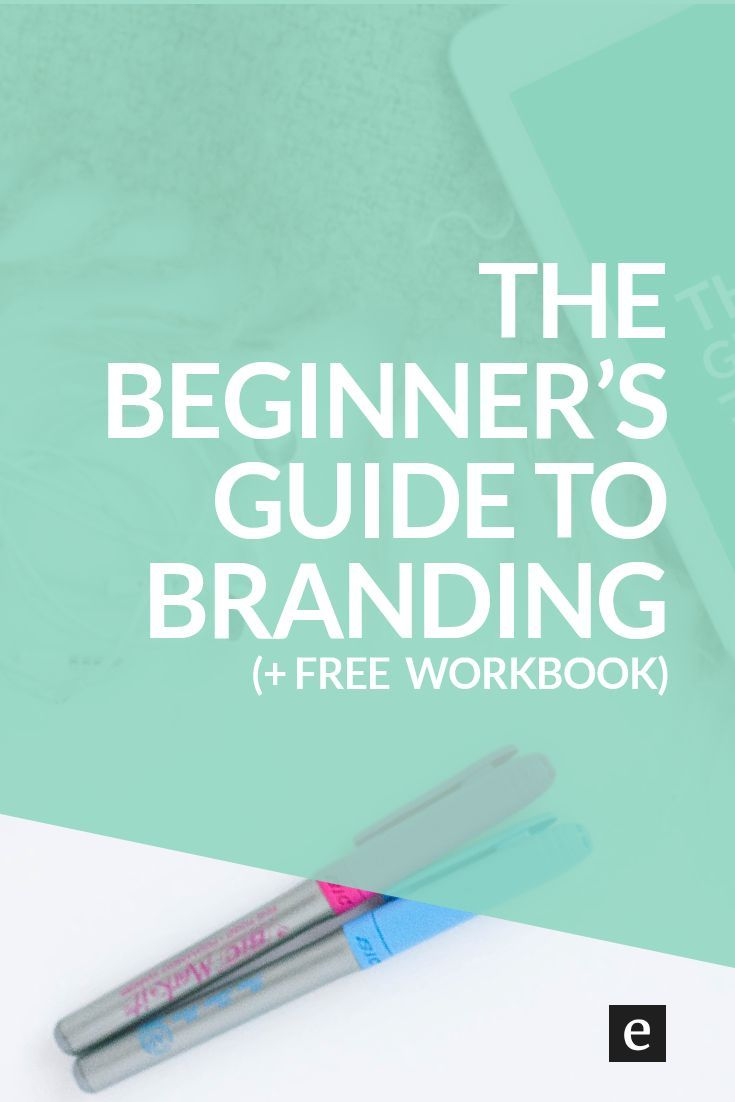 The Beginner's Guide To Branding | Are you a blogger, Etsy shop owner or entrepreneur? The key to a strong brand is laying the foundation. Click through to read the post and download The Beginner's Guide To Branding workbook.