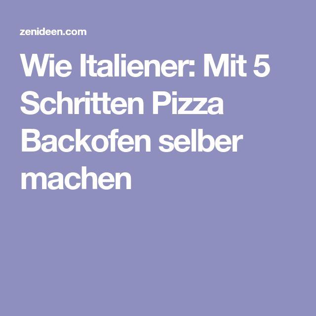 Wie Italiener: Mit 5 Schritten Pizza Backofen selber machen