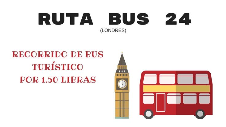 BUS 24, RUTA TURISTICA POR LONDRES LOW COST
