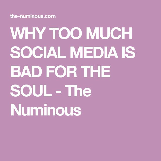 WHY TOO MUCH SOCIAL MEDIA IS BAD FOR THE SOUL - The Numinous