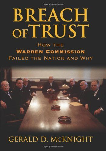 Breach of Trust: How the Warren Commission Failed the Nation And Why ~ Gerald D. McKnight