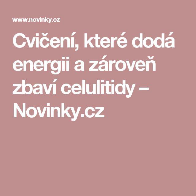 Cvičení, které dodá energii azároveň zbaví celulitidy– Novinky.cz