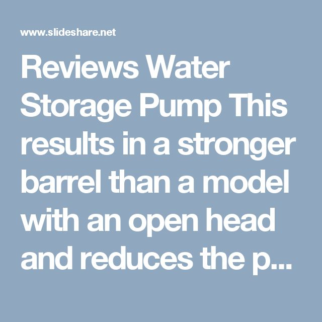 Reviews Water Storage Pump This results in a stronger barrel than a model with an open head and reduces the possibility of contamination. https://www.slideshare.net/communitywater/about-barrel-pump-service-72994490 #emergency_water_storage #55_gallon_plastic_barrel #55_gallon_water_barrel #plastic_water_tanks