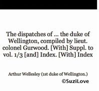 The Dispatches of Wellington.