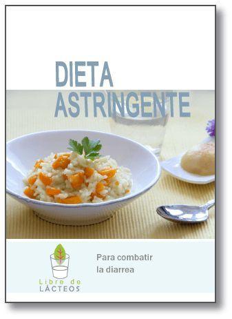 Dieta astringente contra la diarrea – Libre de lácteos – Alimentación saludable