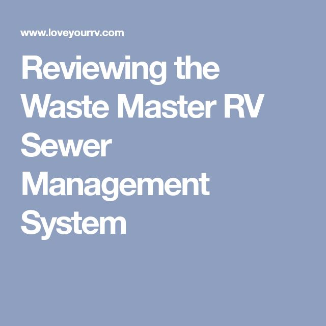 Reviewing the Waste Master RV Sewer Management System