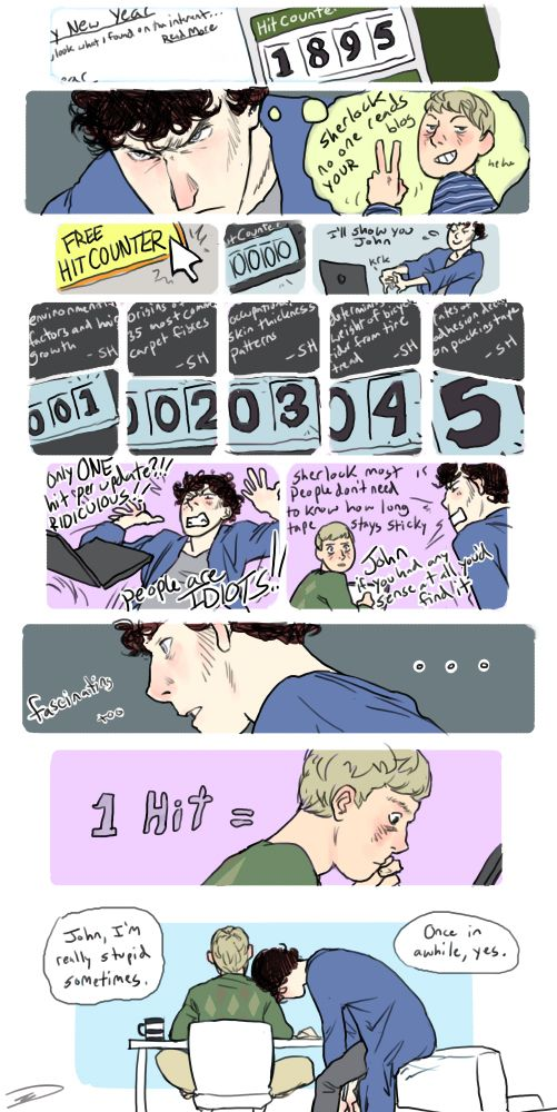 long comics about nothing apickuptruckandthedevilseyes: -Spoiler- Sherlock puts a hit counter on his blog and gets only a single viewer every time he updates. It's John, because how else would he know exactly how many types of tobacco ash is on there?!