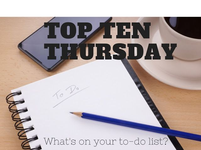 Top Ten Thursday - what's on your to-do list?