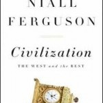 Attack of the Books Review   Civilization: the West and the Rest by Niall Ferguson
