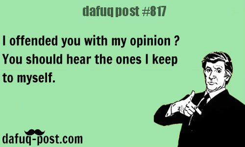 offensive quotes -DAFUQ POSTS