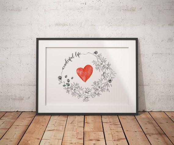Wonderful Life  heart inspirational poster by AlexeisPrintables