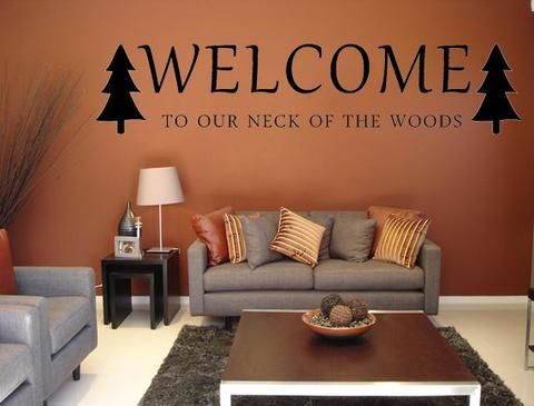 Welcome To Our Neck Of The Woods Vinyl Wall Decal Custom Vinyl Lettering Custom  Wall Decal Cabin Decor Custom Cabin Decal Forest Theme Decal