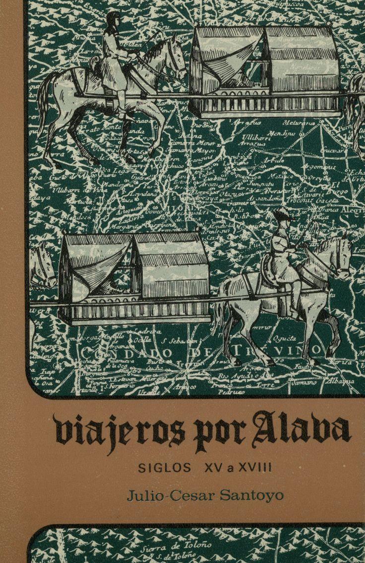 Viajeros por Álava : (siglos XV a XVIII) / por Julio-César Santoyo.1972 http://www.memoriadigitalvasca.es/handle/10357/3591