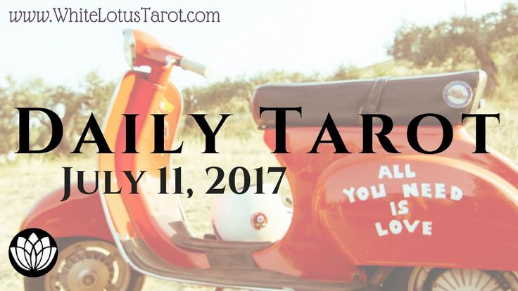 #Daily #Tarot Reading for #July 11 2017 an Intuitive Life Coaching by White...