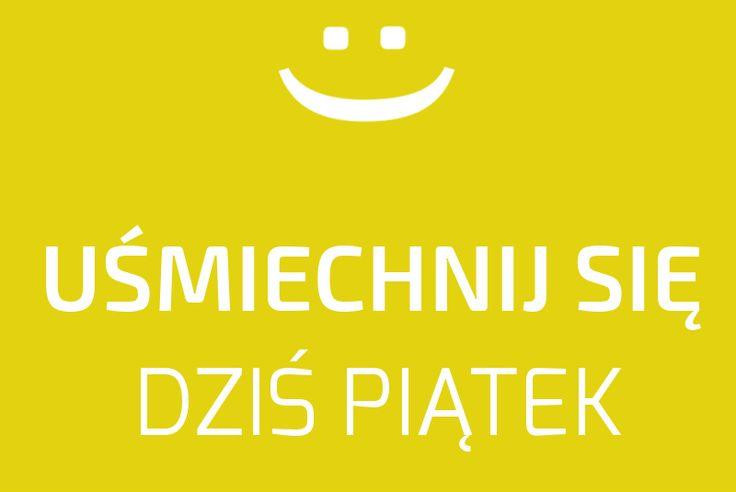 Uśmiechnij się, dziś piątek ;)