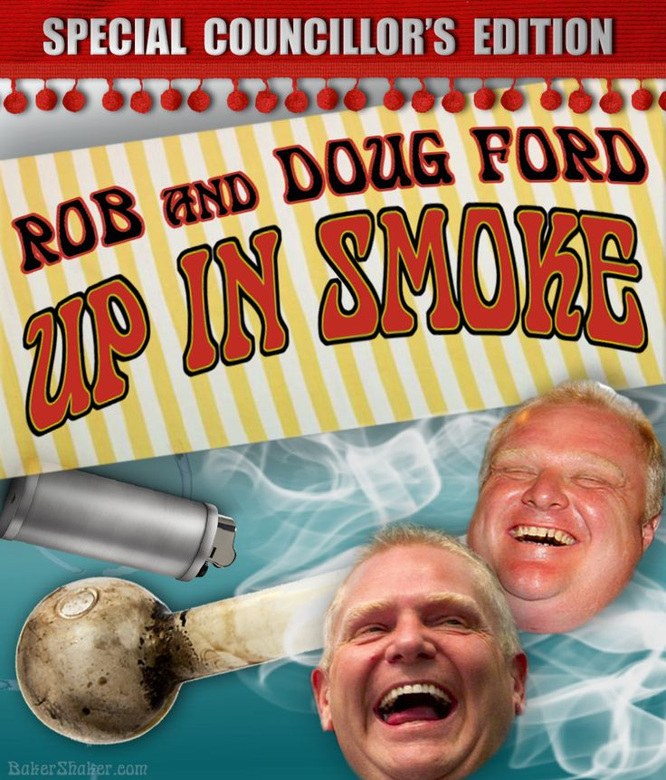 Rob and Doug Ford....Up In Smoke.
