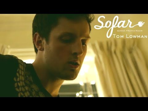 Tom Lowman - We Can't All Be Damien Rice | Sofar Winchester - YouTube