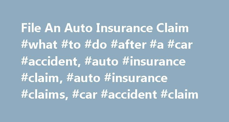 File An Auto Insurance Claim #what #to #do #after #a #car #accident, #auto #insurance #claim, #auto #insurance #claims, #car #accident #claim http://earnings.nef2.com/file-an-auto-insurance-claim-what-to-do-after-a-car-accident-auto-insurance-claim-auto-insurance-claims-car-accident-claim/  # Offering a Seamless Auto Claims Experience Being in an auto accident can be stressful. Filing an auto insurance claim shouldn't be. We've been helping our members with claims since 1926. With all that…