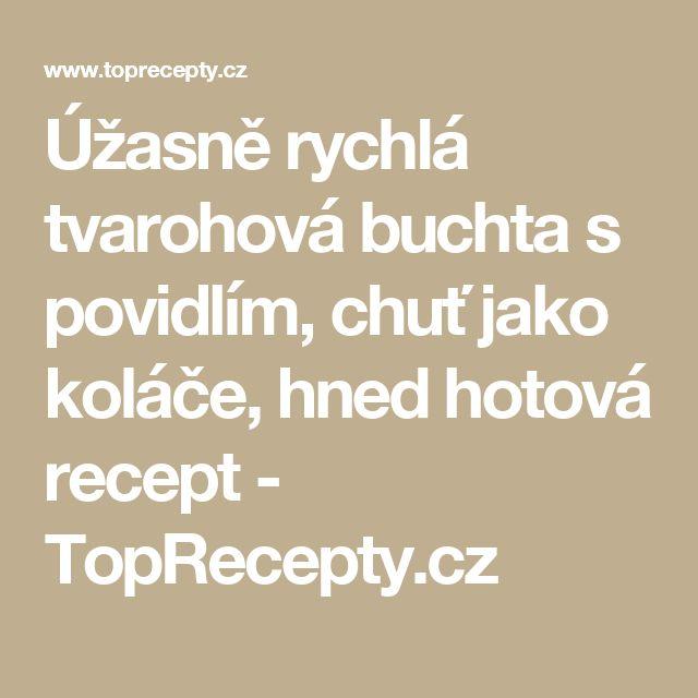 Úžasně rychlá tvarohová buchta s povidlím, chuť jako koláče, hned hotová recept - TopRecepty.cz