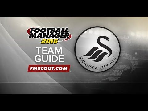 Swansea City FC Team Guide - Football Manager 2016 - YouTube
