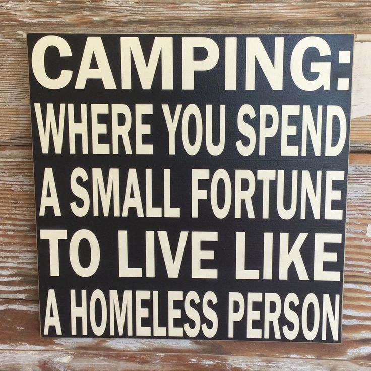 Funny camping sign featured in black with off white lettering.