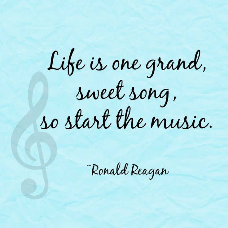 Life is one grand, sweet song, so start the music. ~Ronald Reagan