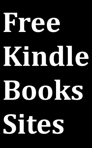 "Free Kindle books sites: ""Kindle Use~ mag ~ atcha....Guide to Download Free eBooks for Kindle from the Top-3 Websites on the Internet"""