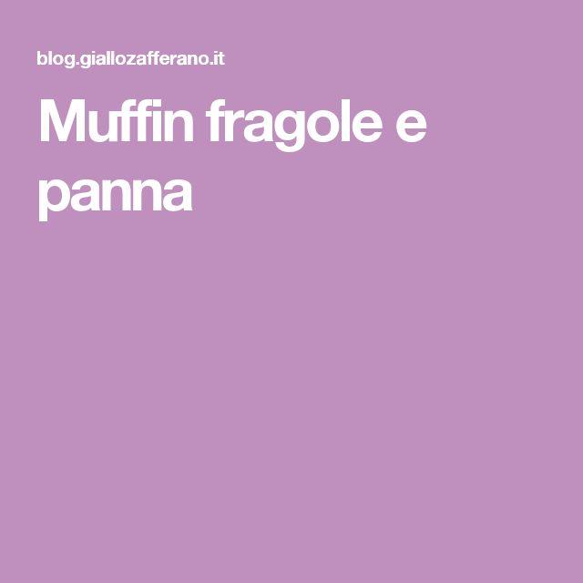 Muffin fragole e panna