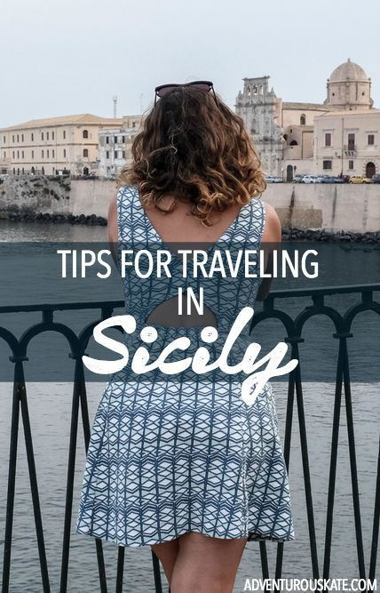 I thought I knew Italy — and then I got to Sicily.  Here are my best tips for traveling in this challenging region of Europe.