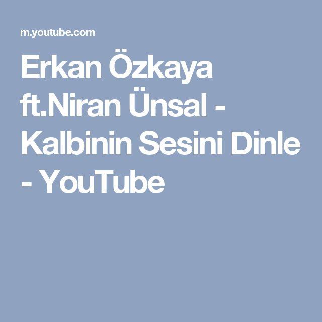 Erkan Özkaya ft.Niran Ünsal -  Kalbinin Sesini Dinle - YouTube
